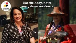 Racelle Kooy nous guidera dans l ,Enquête sur les femmes et filles autochtones disparues ou assassinées.