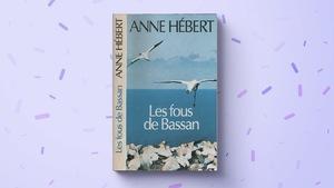 Les fous de Bassan, d'Anne Hébert