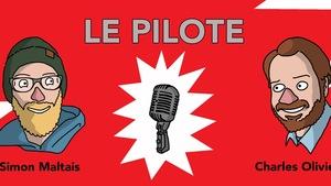 Affiche du balado Le pilote de Simon Maltais et Charles Olivier Caron