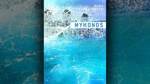 La couverture du livre <i>Mykonos</i>, d'Olga Duhamel-Noyer, présente une vague d'eau bleu turquoise et ses éclaboussures, avec en arrière plan trois moulins.