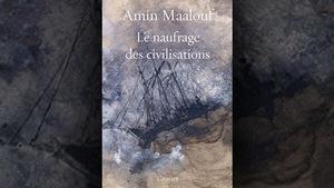 page couverture du livre « Le naufrage des civilisations » d'Amin Maalouf.  Un voilier naviguant dans des eaux troubles