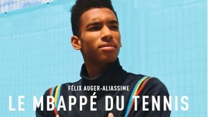 Une couverture de magazine montrant un jeune homme noir les bras croisés. Il y est écrit «Félix Auger-Aliassime le Mbappé du tennis».