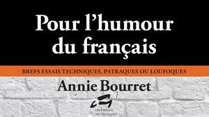 La couverture du livre POUR L'HUMOUR DU FRANCAIS d'Annie Bourret aux Éditions de l'épaulard
