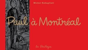 La BD ''Paul à Montréal'', de Michel Rabagliati