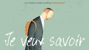 L'affiche du documentaire <i>Je veux savoir</i>, réalisé par la journaliste Émilie Dubreuil et produit par Eurêka productions.
