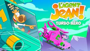 """Joue à """"Turbo-aéro"""" avec L'Agent Jean"""