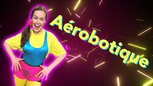 Bouge ta vie:Aérobotique