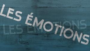 Épisode 2 : Les émotions