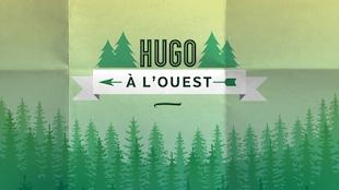 Hugo à l'ouest