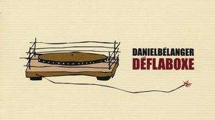 L'album concept de Daniel Bélanger, « Déflaboxe »