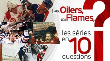 Les Oilers, les Flames, les séries en 10 questions