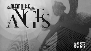 Le trésor d'ICI Tou.tv : <em>La mémoire des anges</em>, de Luc Bourdon
