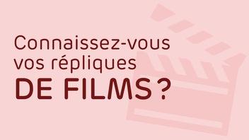 Connaissez-vous vos répliques de films?