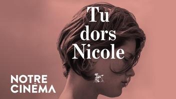 Le trésor d'ICI Tou.tv :&nbsp;<em>Tu dors</em>&nbsp;<em>Nicole</em>, de Stéphane Lafleur