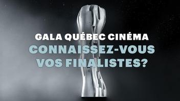 Gala Québec Cinéma: connaissez-vous vos finalistes?