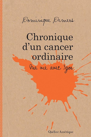 Chronique d'un cancer ordinaire