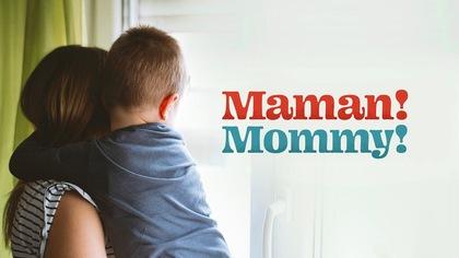 Maman!Mommy! ou l'art d'être mère en francophonie minoritaire