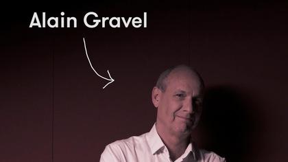 Ma première fois... avec Alain Gravel