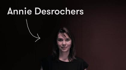 Ma première fois... avec Annie Desrochers