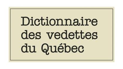 Les têtes d'affiche d'ICI Télé dans le  Dictionnaire des vedettes du Québec