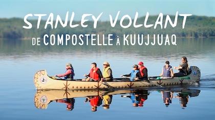 Stanley Vollant : de Compostelle à Kuujjuaq