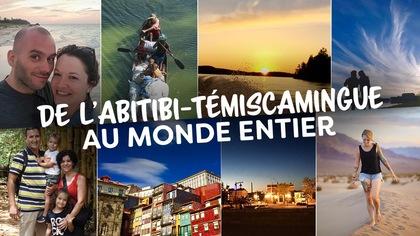 De l'Abitibi-Témiscamingue au monde entier