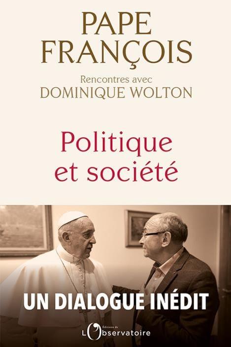 La couverture du livre affiche une photo du pape François et de l'auteur Dominique Wolton