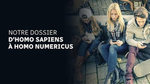 Consultez notre dossier sur le numérique : D'Homo sapiens à Homo numéricus.