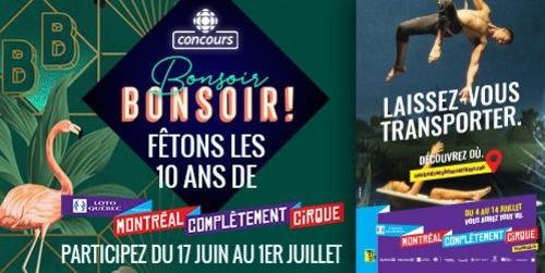 Concours Fêtons les 10 ans de Montréal complètement cirque. Participez du 17 juin au 1er juillet.