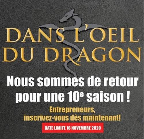 Dans l'œil du dragon. Nous sommes de retour pour une dixième saison. Entrepreneurs, inscrivez-vous maintenant. Date limite 16 novembre 2020.