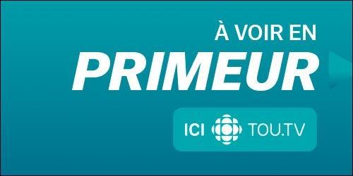 Des épisodes à voir en primeur sur ICI Tou.tv.