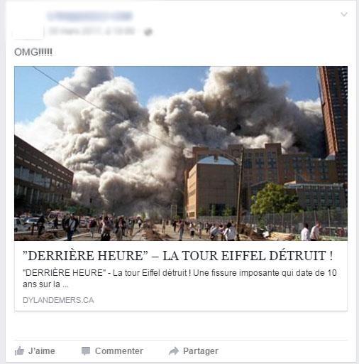 Capture d'écran d'une fausse nouvelle sur Facebook, dont le titre est «La tour Eiffel détruit (sic)». On voit une photo de ce qui semble être un désastre: des gens fuient un bâtiment qui s'est écroulé.