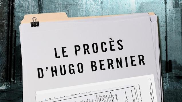 Une chemise contenant un dossier et les mots « Le procès d'Hugo Bernier ».