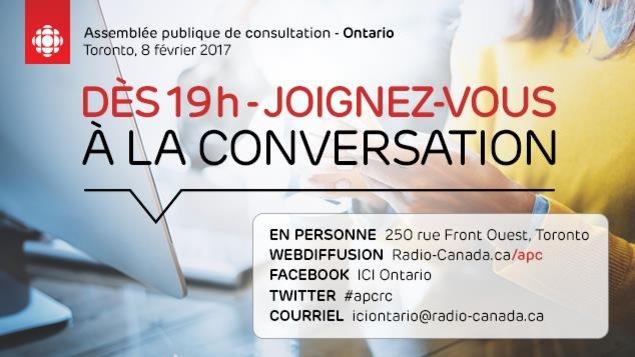 En personne au 250 rue Front Ouest, en Webdifusion à radio-canada.ca/apc, Facebook ICI Ontario,Ttwitter #apcrc et courriel : iciontario@radio-canada.ca