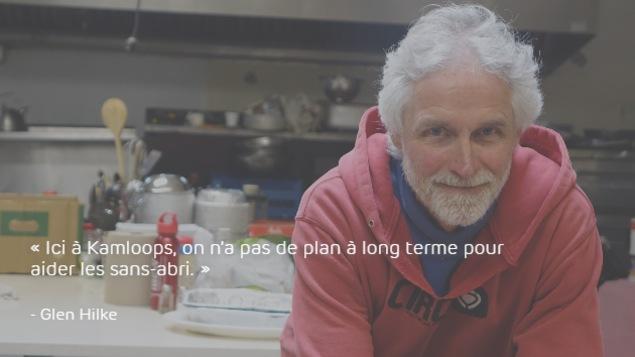Glen Hilke : «Ici à Kamloops, on n'a pas de plan à long terme pour aider les sans-abri.»