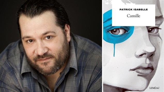 L'auteur Patrick Isabelle et la couverture de son livre « Camille »