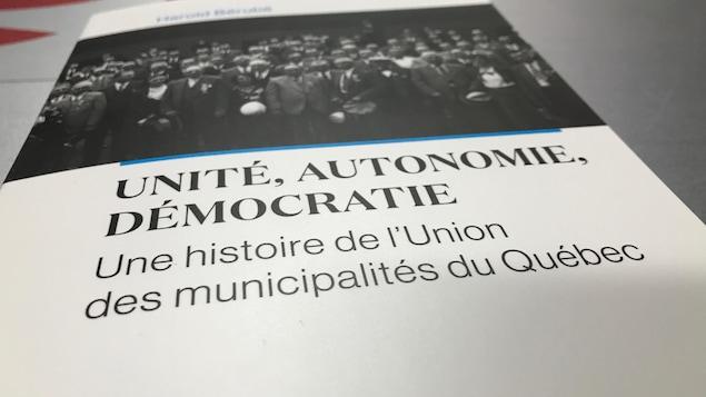 Pochette du livre Unité, autonomie, démocratie Une histoire de l'Union des municipalités du Québec