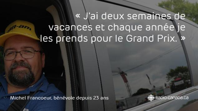 Michel Francoeur est bénévole au Grand Prix de Trois-Rivières depuis un peu plus de 20 ans.