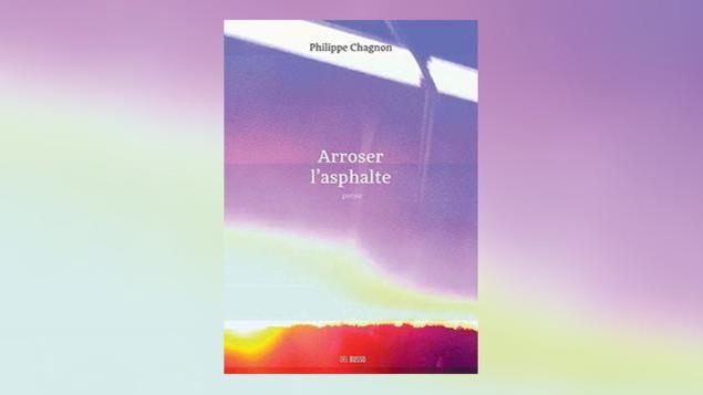 La couverture du livre «Arroser l'asphalte», de Philippe Chagnon