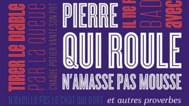 Couverture du livre <i>Pierre qui roule n'amasse pas mousse... et autres proverbes</i>