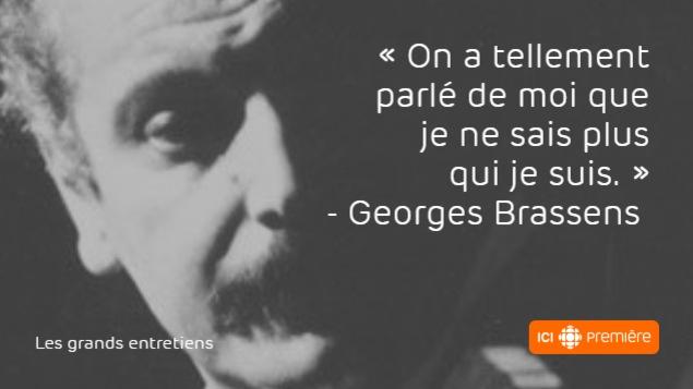 Citation du chanteur Georges Brassens : «On a tellement parlé de moi que je ne sais plus qui je suis.»