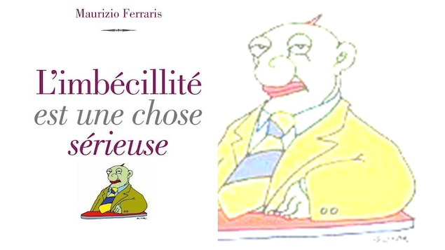 Page couverture du livre de Maurizio Ferraris, <i>L'imbécilité est une chose sérieuse</i>