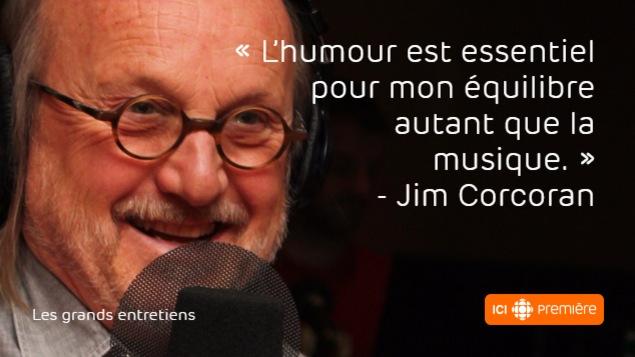 Citation de Jim Corcoran : L'humour est essentiel pour mon équilibre, autant que la musique