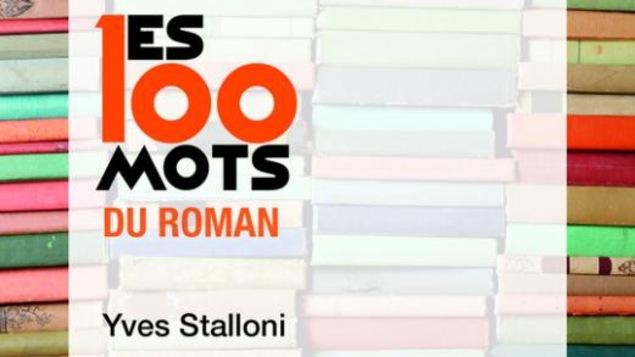 Livre Les 100 mots du roman, de l'auteur Yves Stalloni publié aux Éditions Que sais-je?