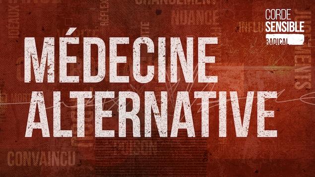 Sur fond rouge, on peut lire Médecine alternative