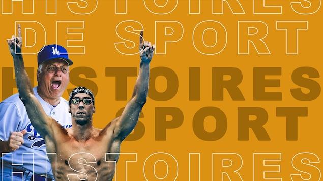 Images de Michael Phelps et Tommy Lasorda sur fond jaune avec libellé Histoires de sport