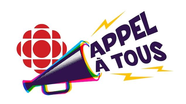Logo de Radio-Canada et mention de l'appel à tous.