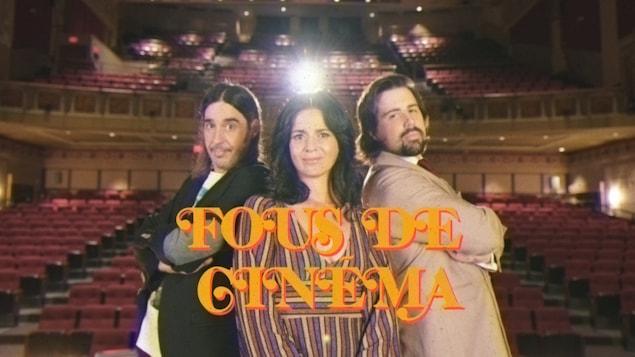 Helen Faradji, Vincent Léonard et Philippe Audrey-Larrue St-Jacques animent Fous de cinéma