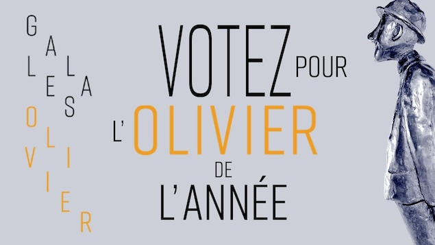 Votez pour l'Olivier de l'année 2018. Gala les Olivier.