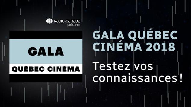 Questionnaire: testez vos connaissances sur le Gala Québec Cinéma 2018.